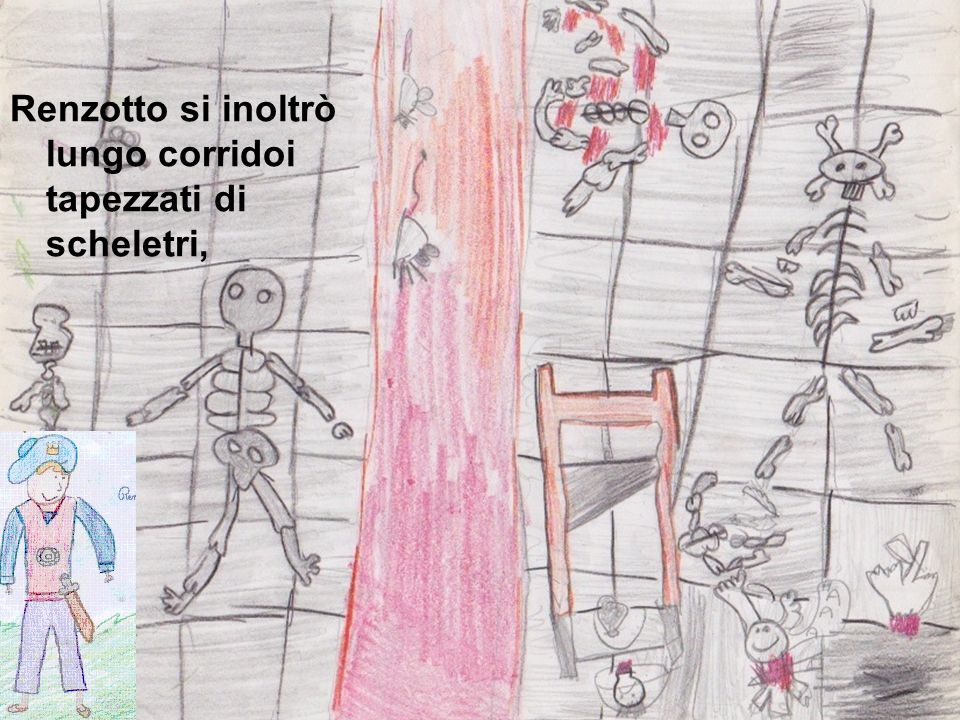 Renzotto si inoltrò lungo corridoi tapezzati di scheletri,