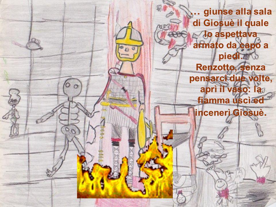 … giunse alla sala di Giosuè il quale lo aspettava armato da capo a piedi.