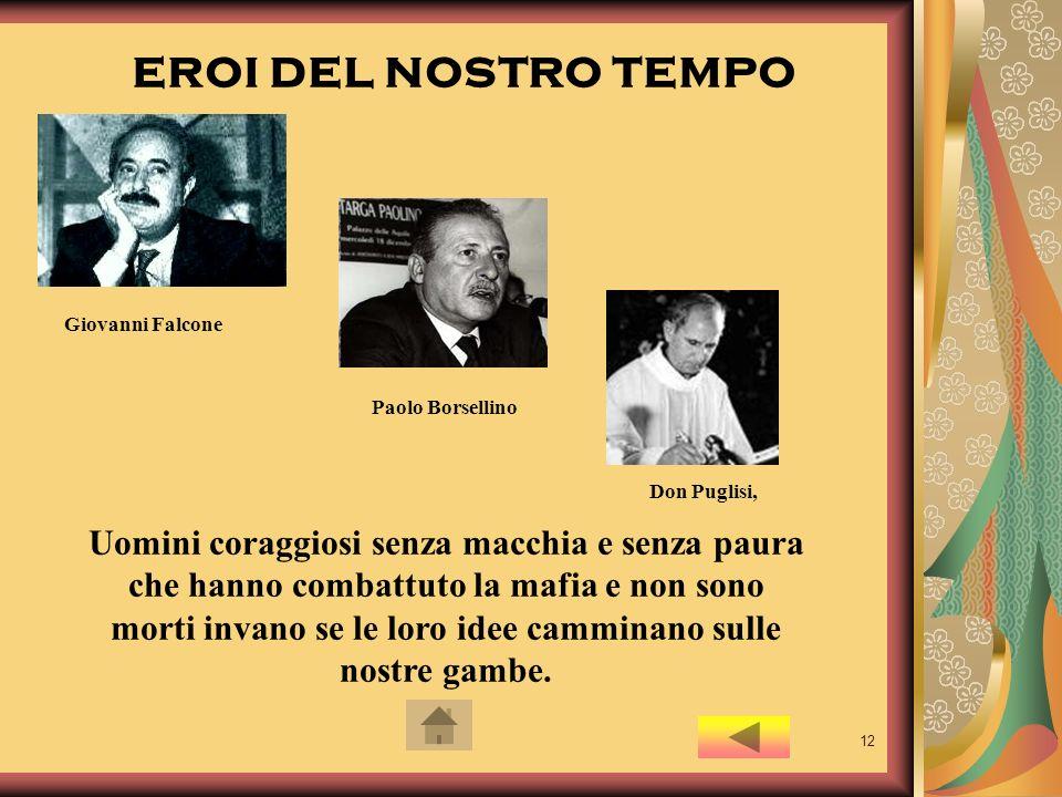eroi del nostro tempo Giovanni Falcone. Paolo Borsellino. Don Puglisi,