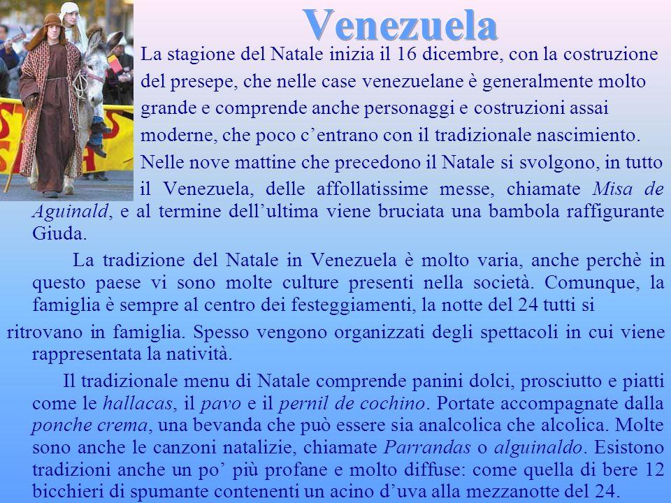 Venezuela La stagione del Natale inizia il 16 dicembre, con la costruzione. del presepe, che nelle case venezuelane è generalmente molto.