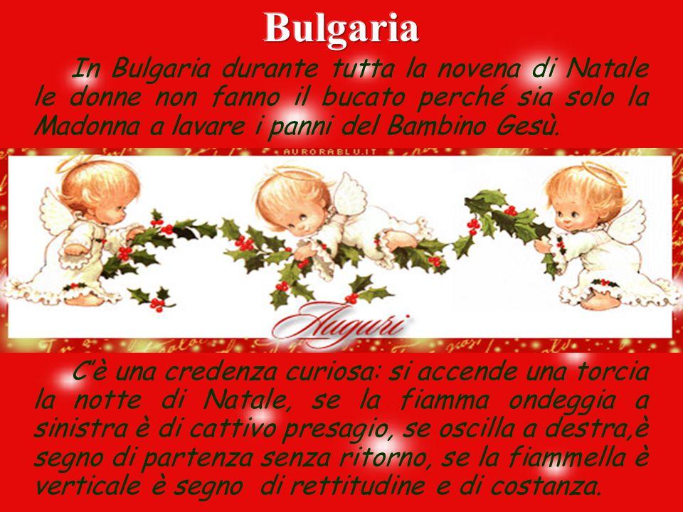 Bulgaria In Bulgaria durante tutta la novena di Natale le donne non fanno il bucato perché sia solo la Madonna a lavare i panni del Bambino Gesù.