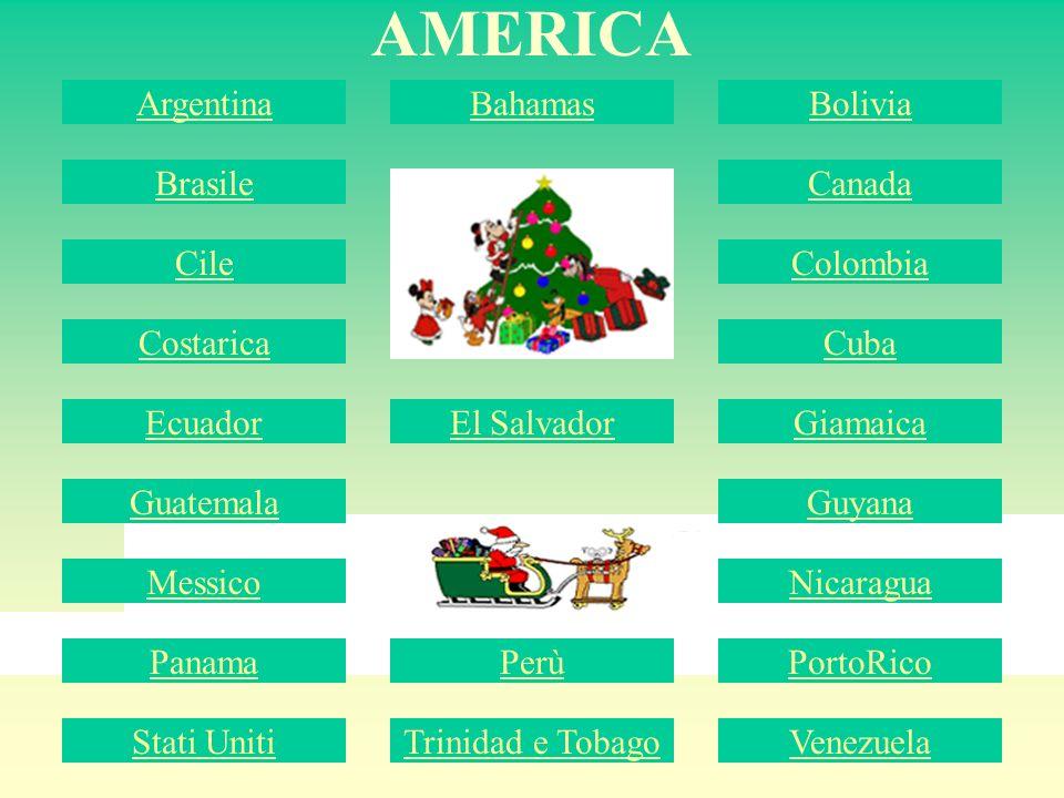 AMERICA Argentina Bahamas Bolivia Brasile Canada Cile Colombia
