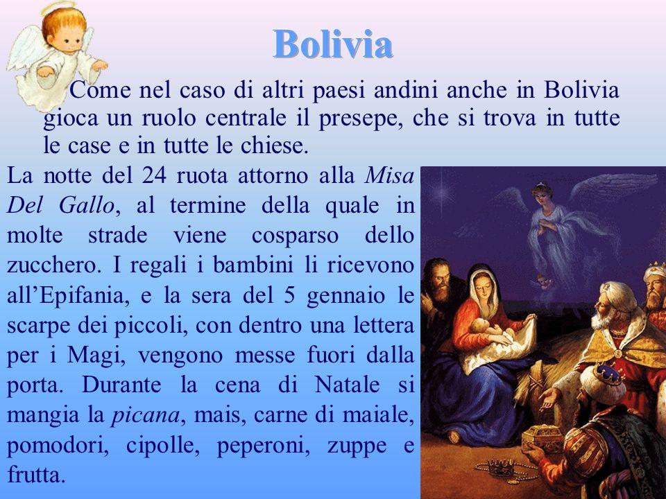 Bolivia Come nel caso di altri paesi andini anche in Bolivia gioca un ruolo centrale il presepe, che si trova in tutte le case e in tutte le chiese.