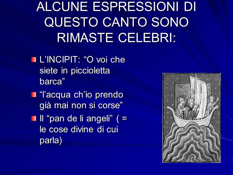 ALCUNE ESPRESSIONI DI QUESTO CANTO SONO RIMASTE CELEBRI: