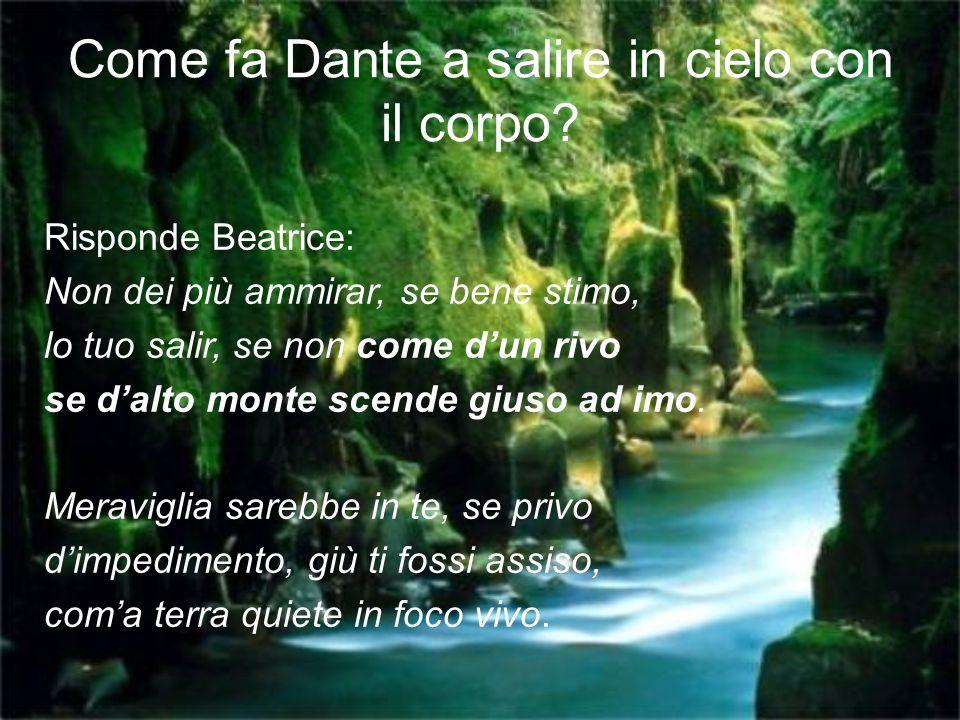 Come fa Dante a salire in cielo con il corpo