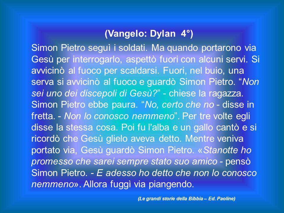 (Vangelo: Dylan 4°)