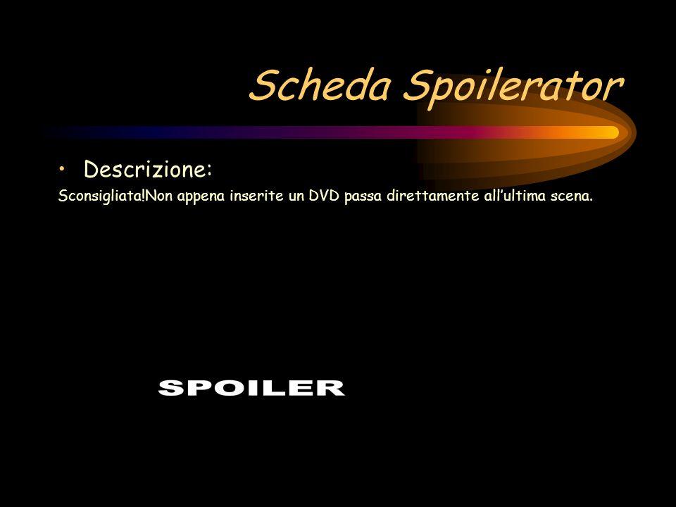 Scheda Spoilerator Descrizione: