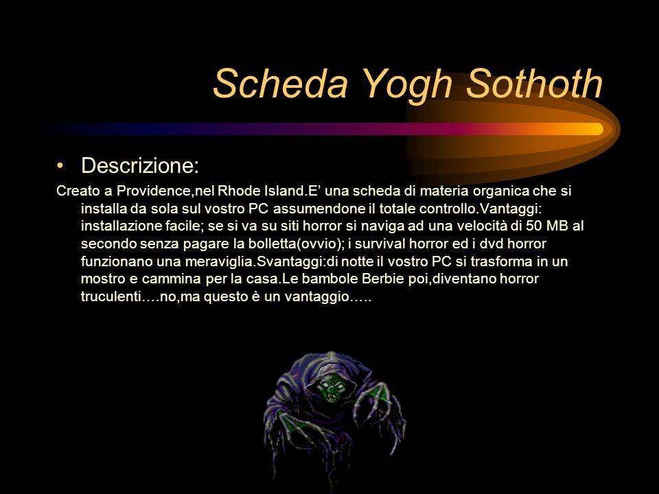 Scheda Yogh Sothoth Descrizione: