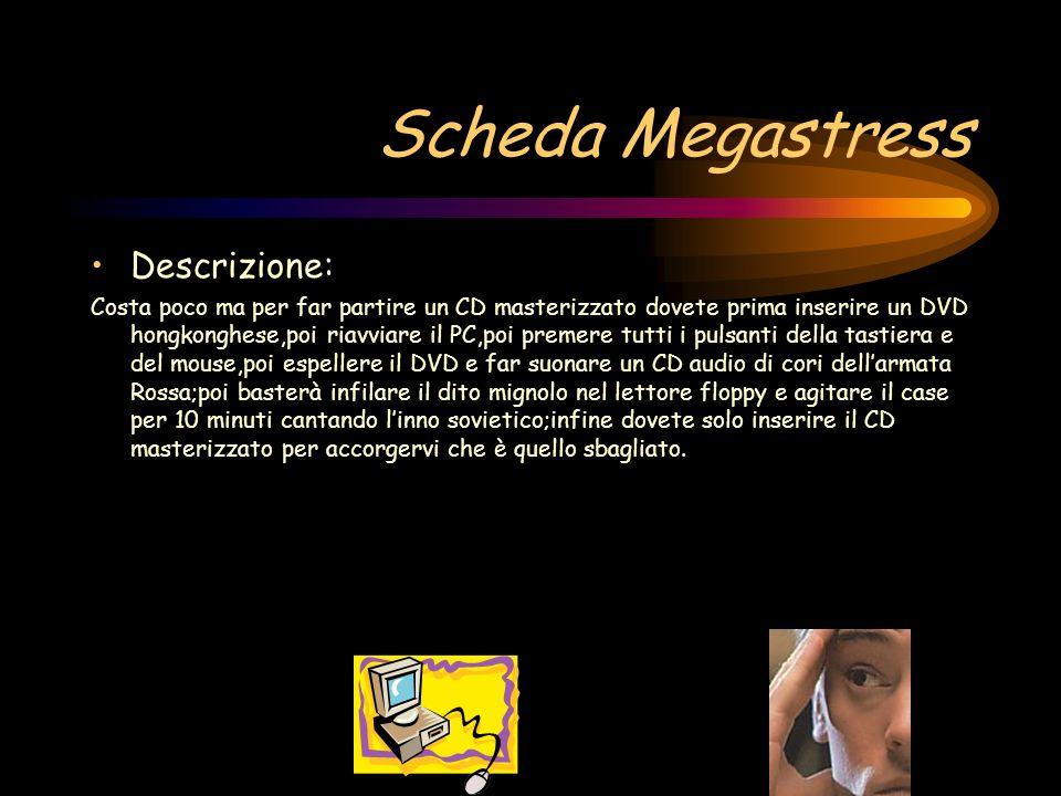Scheda Megastress Descrizione: