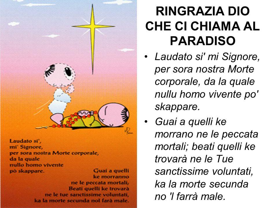 RINGRAZIA DIO CHE CI CHIAMA AL PARADISO