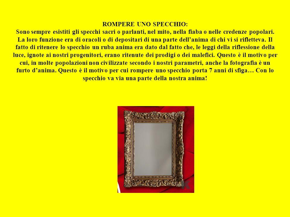 ROMPERE UNO SPECCHIO: Sono sempre esistiti gli specchi sacri o parlanti, nel mito, nella fiaba o nelle credenze popolari.