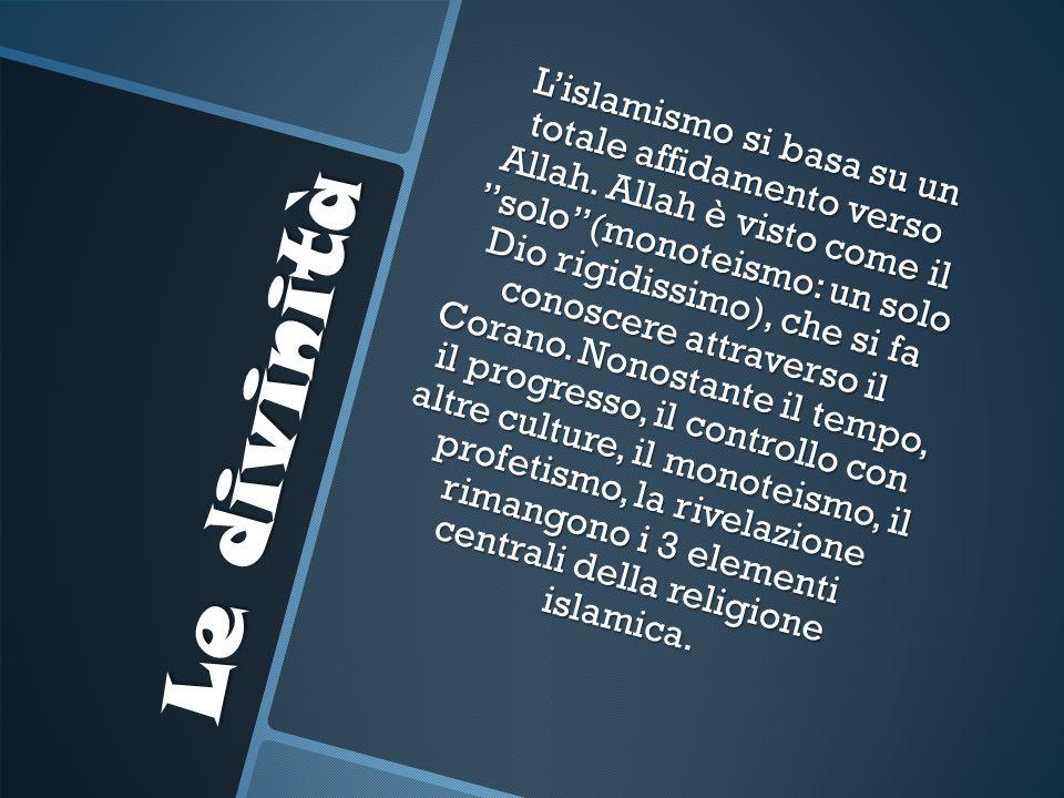 L'islamismo si basa su un totale affidamento verso Allah