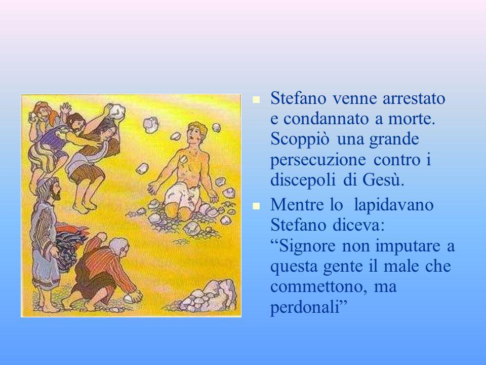 Stefano venne arrestato e condannato a morte