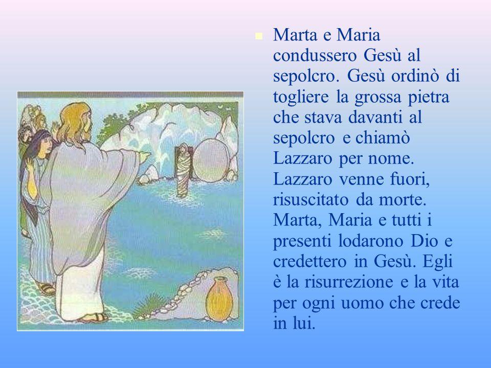 Marta e Maria condussero Gesù al sepolcro