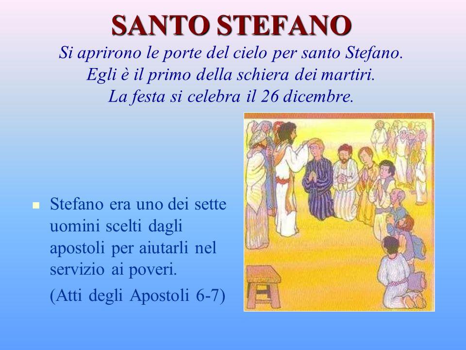 SANTO STEFANO Si aprirono le porte del cielo per santo Stefano