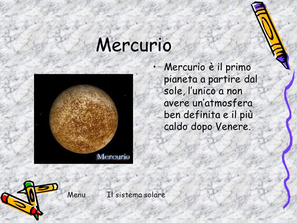 Mercurio Mercurio è il primo pianeta a partire dal sole, l'unico a non avere un'atmosfera ben definita e il più caldo dopo Venere.