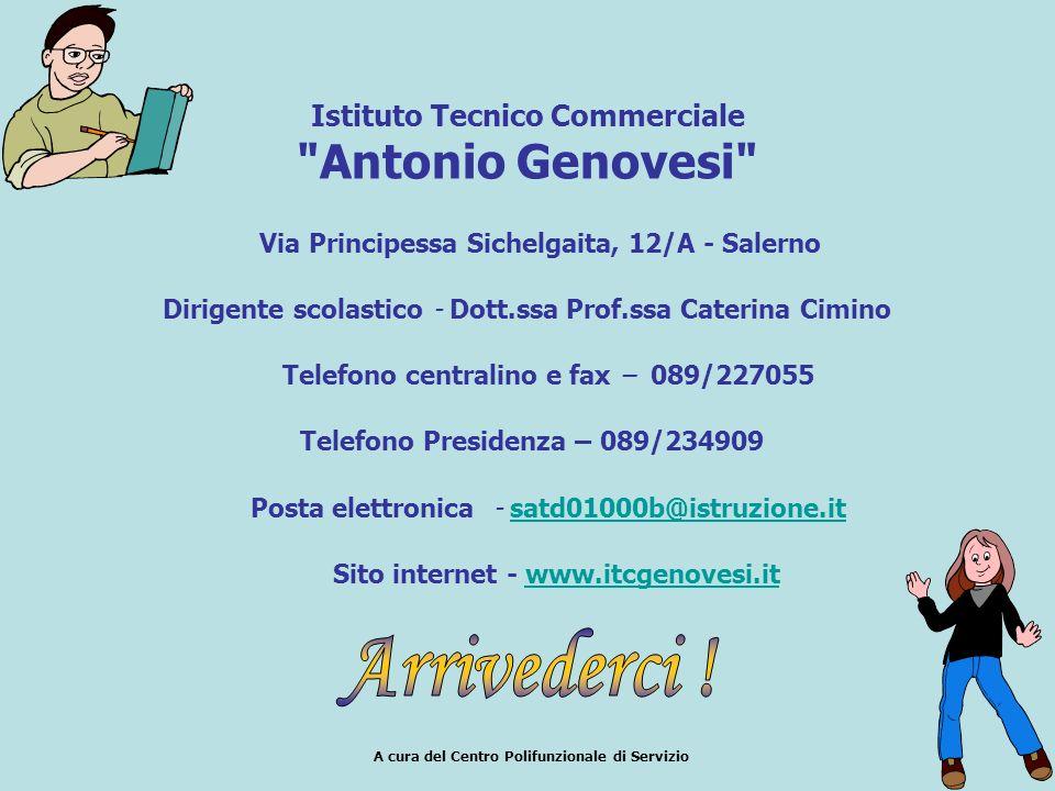 Arrivederci ! Antonio Genovesi Istituto Tecnico Commerciale
