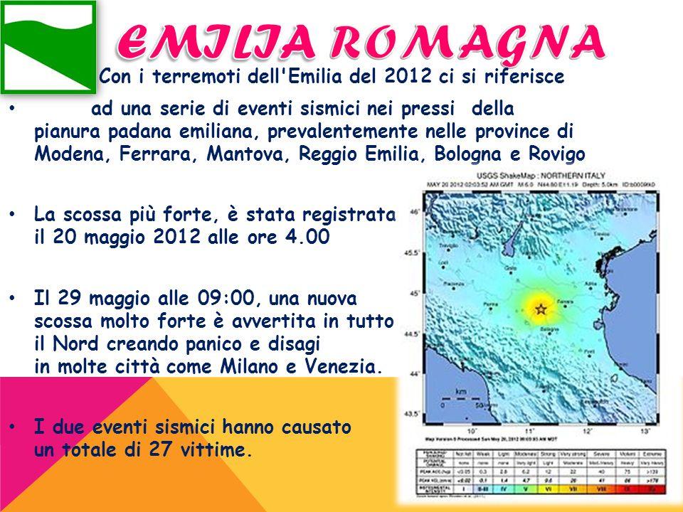 EMILIA ROMAGNA Con i terremoti dell Emilia del 2012 ci si riferisce