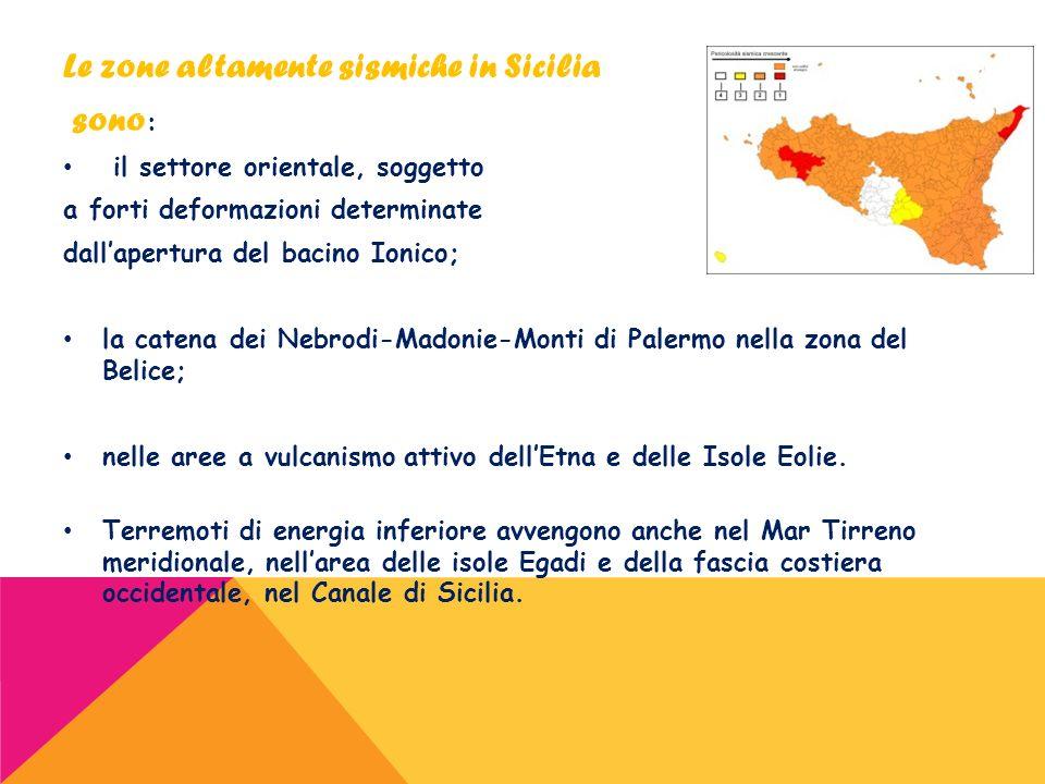 Le zone altamente sismiche in Sicilia sono: