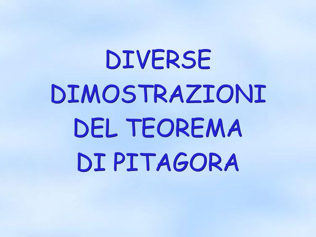 DIVERSE DIMOSTRAZIONI DEL TEOREMA DI PITAGORA