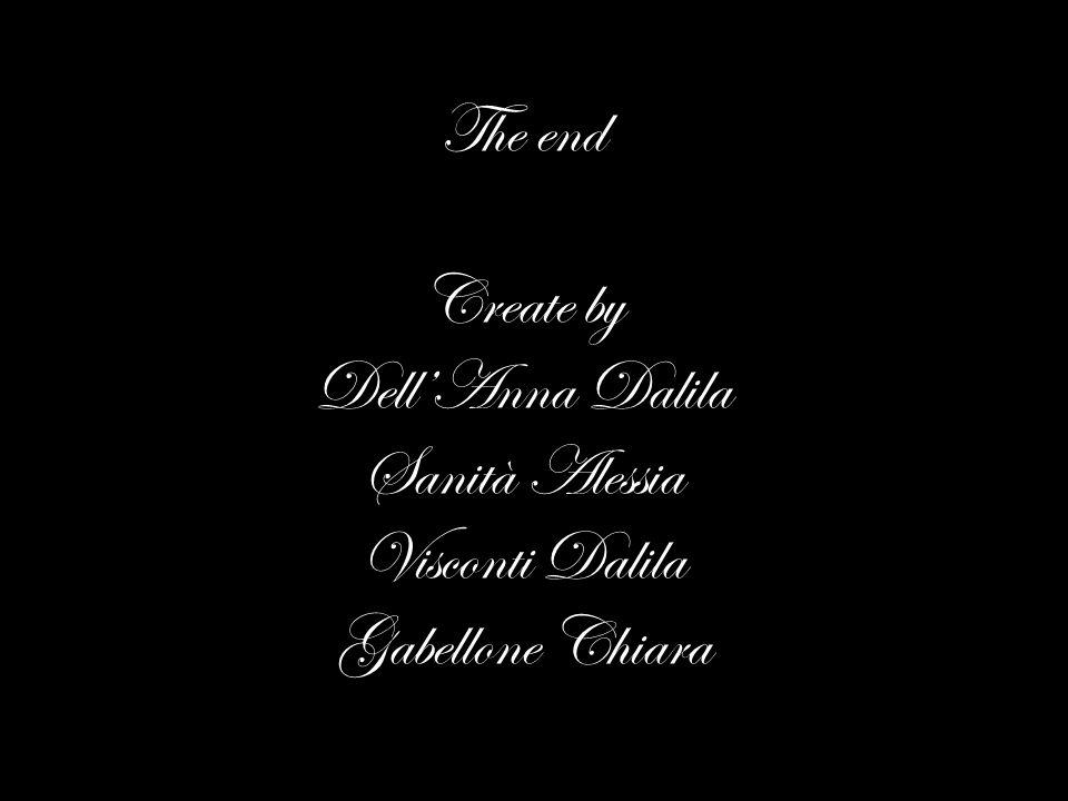 The end Create by Dell'Anna Dalila Sanità Alessia Visconti Dalila Gabellone Chiara