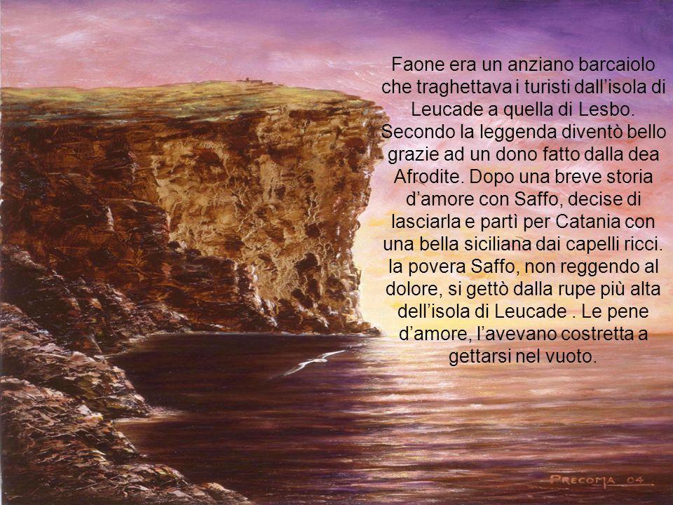 Faone era un anziano barcaiolo che traghettava i turisti dall'isola di Leucade a quella di Lesbo.