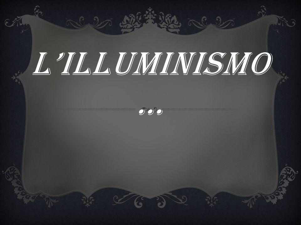 L'ILLUMINISMO…