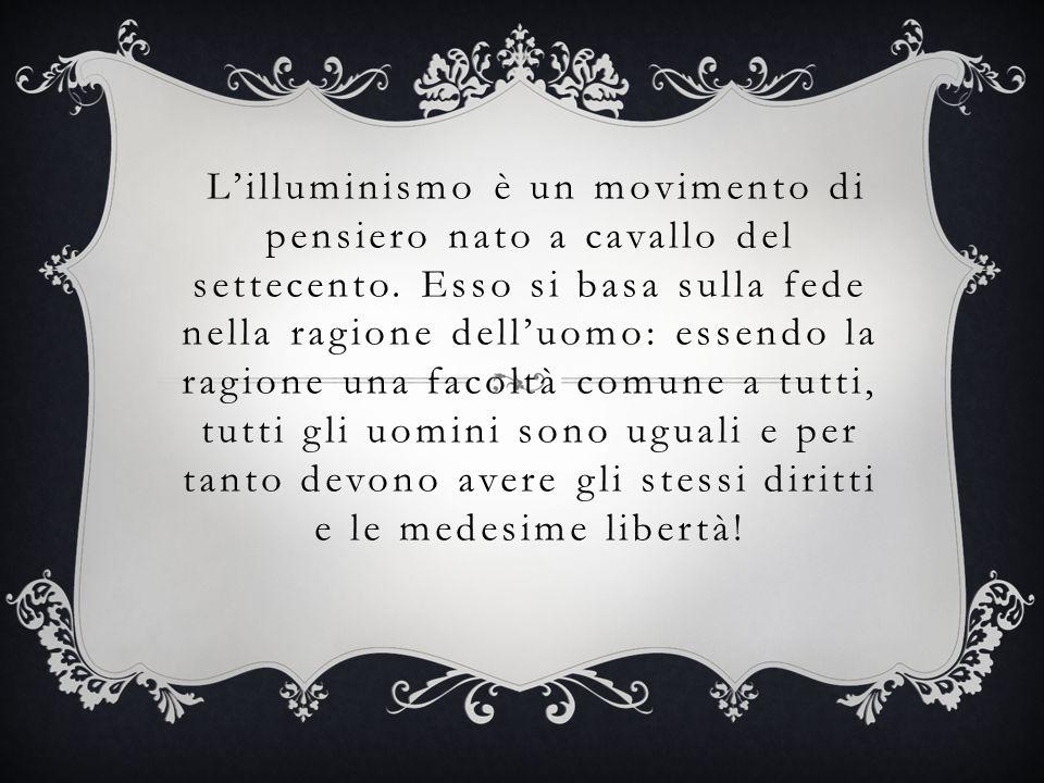 L'illuminismo è un movimento di pensiero nato a cavallo del settecento