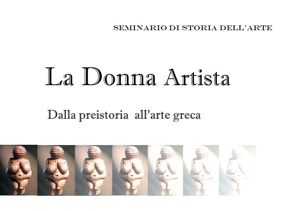 La Donna Artista Dalla preistoria all'arte greca
