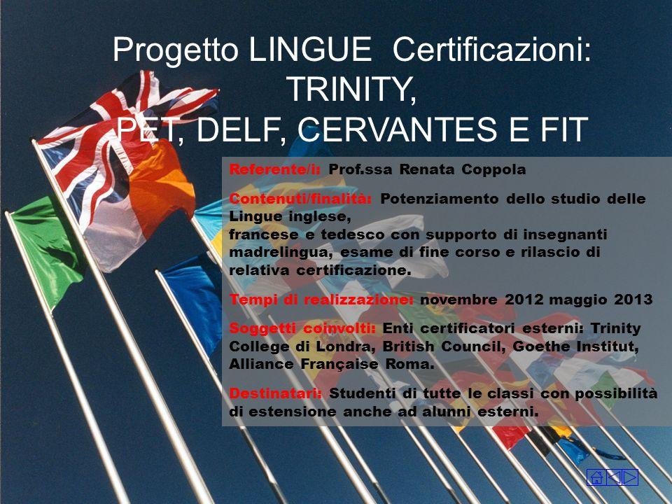 Progetto LINGUE Certificazioni: TRINITY, PET, DELF, CERVANTES E FIT