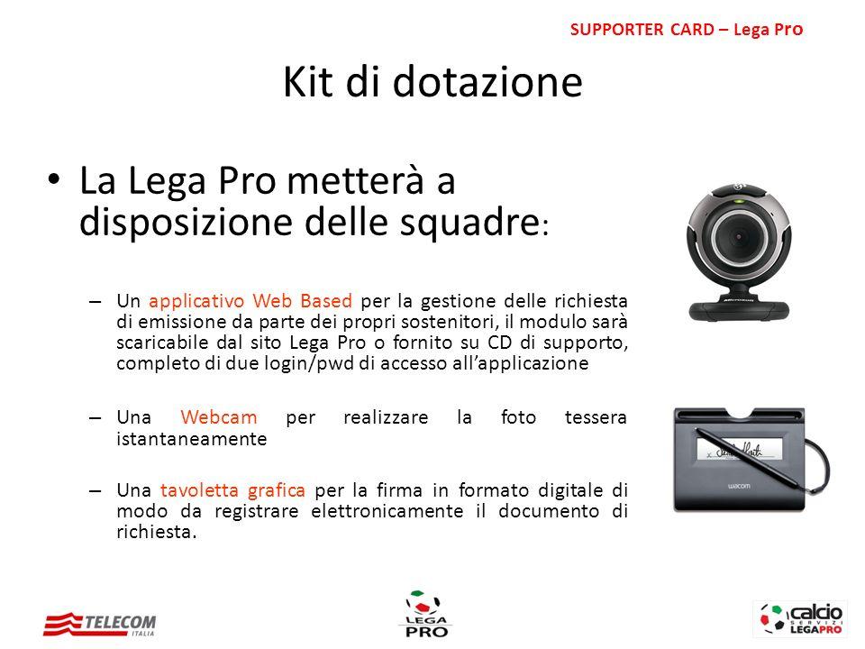 Kit di dotazione La Lega Pro metterà a disposizione delle squadre: