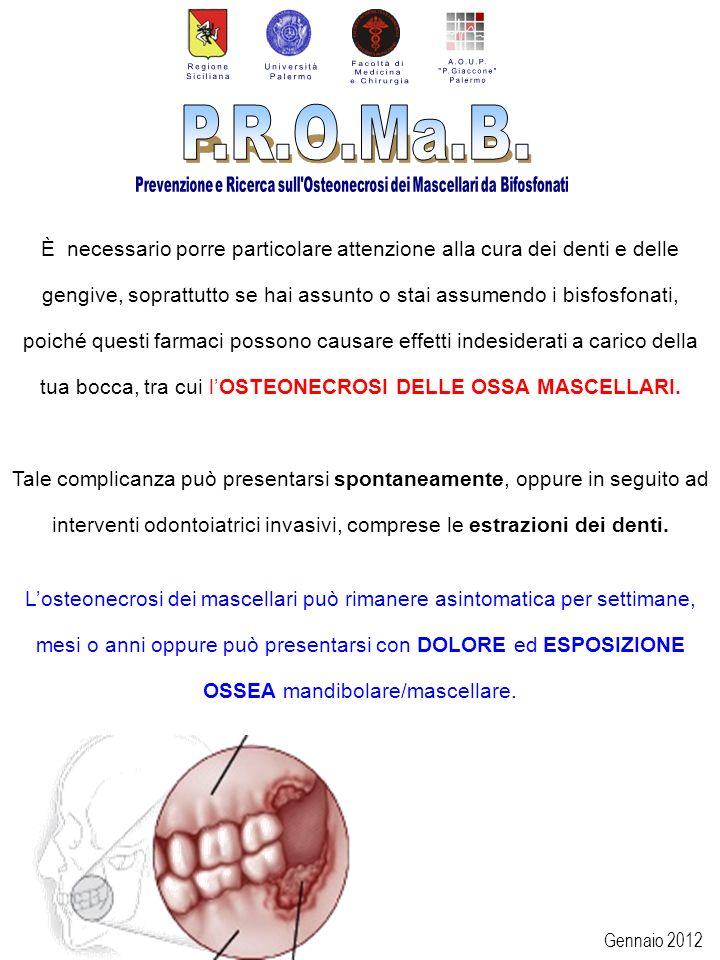È necessario porre particolare attenzione alla cura dei denti e delle gengive, soprattutto se hai assunto o stai assumendo i bisfosfonati, poiché questi farmaci possono causare effetti indesiderati a carico della tua bocca, tra cui l'OSTEONECROSI DELLE OSSA MASCELLARI.
