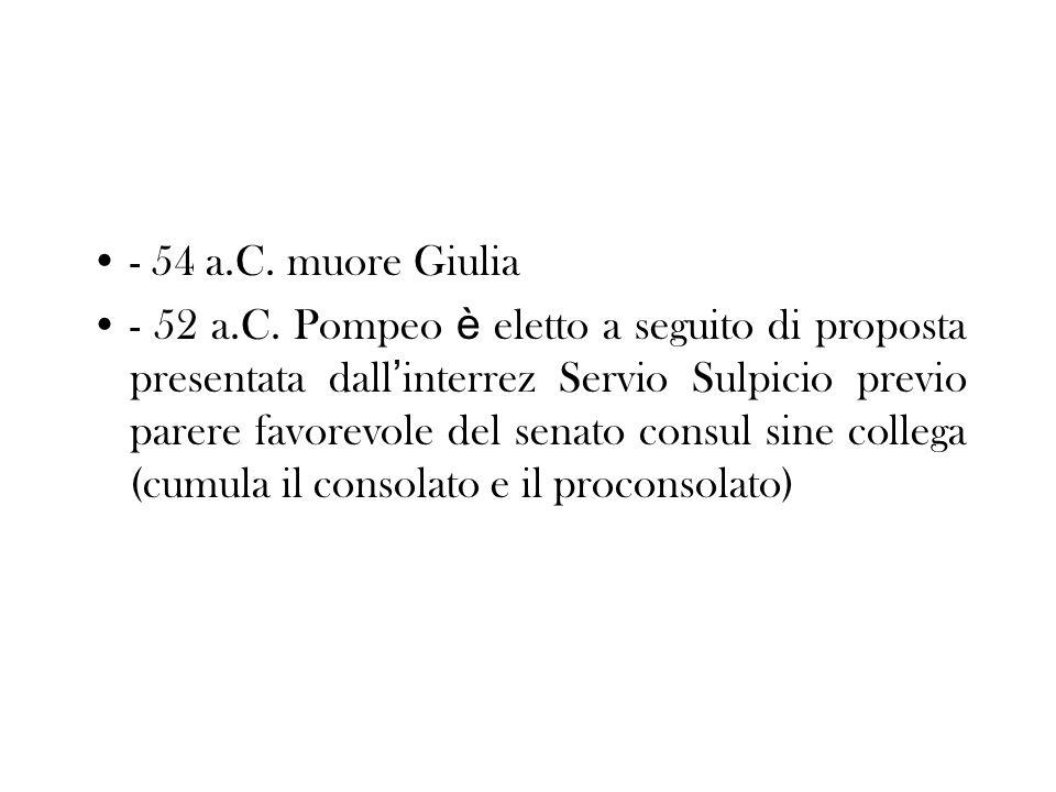 - 54 a.C. muore Giulia