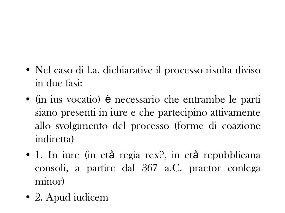 Nel caso di l.a. dichiarative il processo risulta diviso in due fasi: