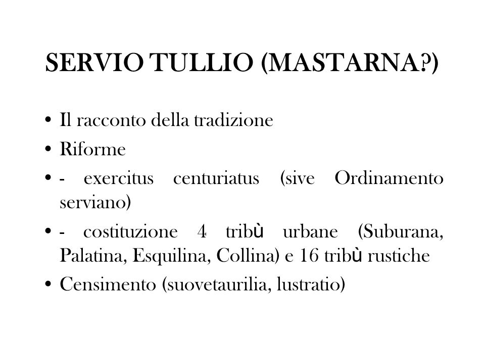 SERVIO TULLIO (MASTARNA )