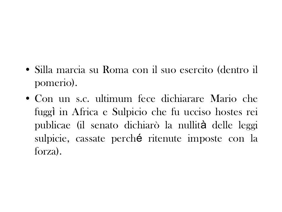 Silla marcia su Roma con il suo esercito (dentro il pomerio).