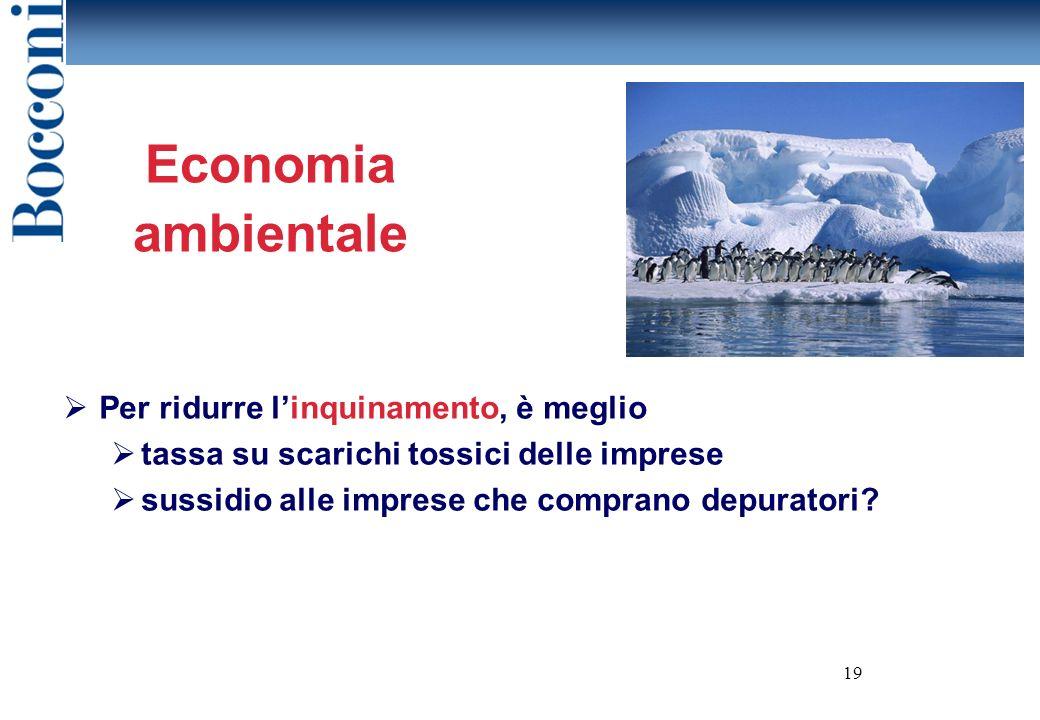 Economia ambientale Per ridurre l'inquinamento, è meglio