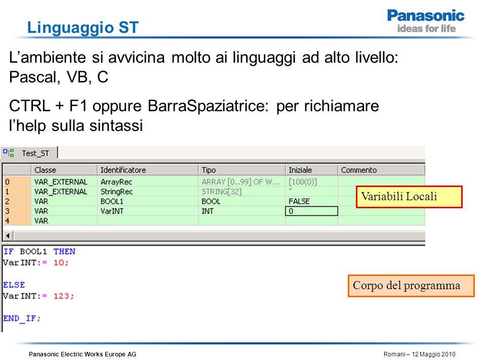 Linguaggio ST L'ambiente si avvicina molto ai linguaggi ad alto livello: Pascal, VB, C.
