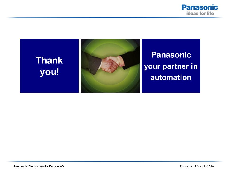 Thank you! Panasonic your partner in automation