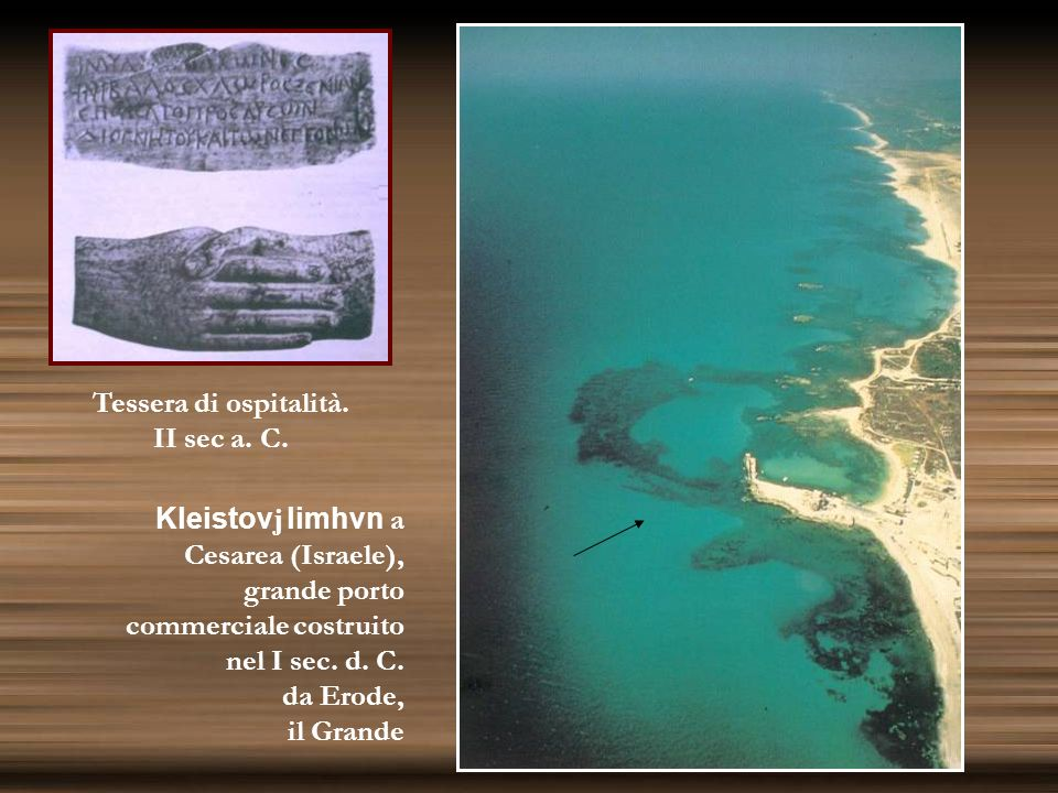 Tessera di ospitalità.II sec a. C. Kleistovj limhvn a Cesarea (Israele), grande porto commerciale costruito.