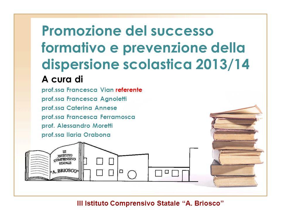 Promozione del successo formativo e prevenzione della dispersione scolastica 2013/14