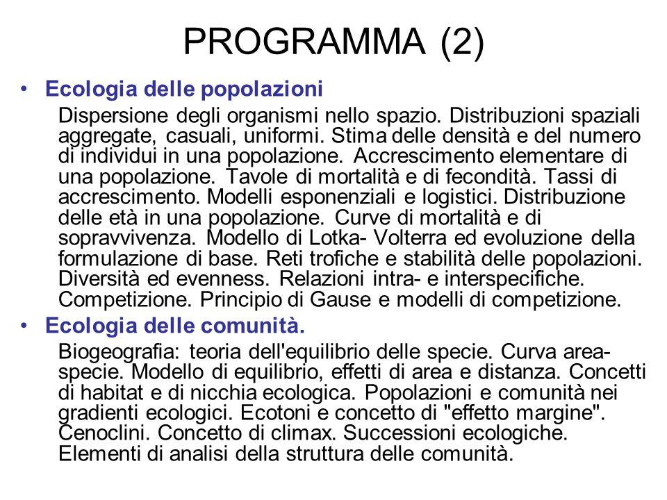 PROGRAMMA (2) Ecologia delle popolazioni Ecologia delle comunità.