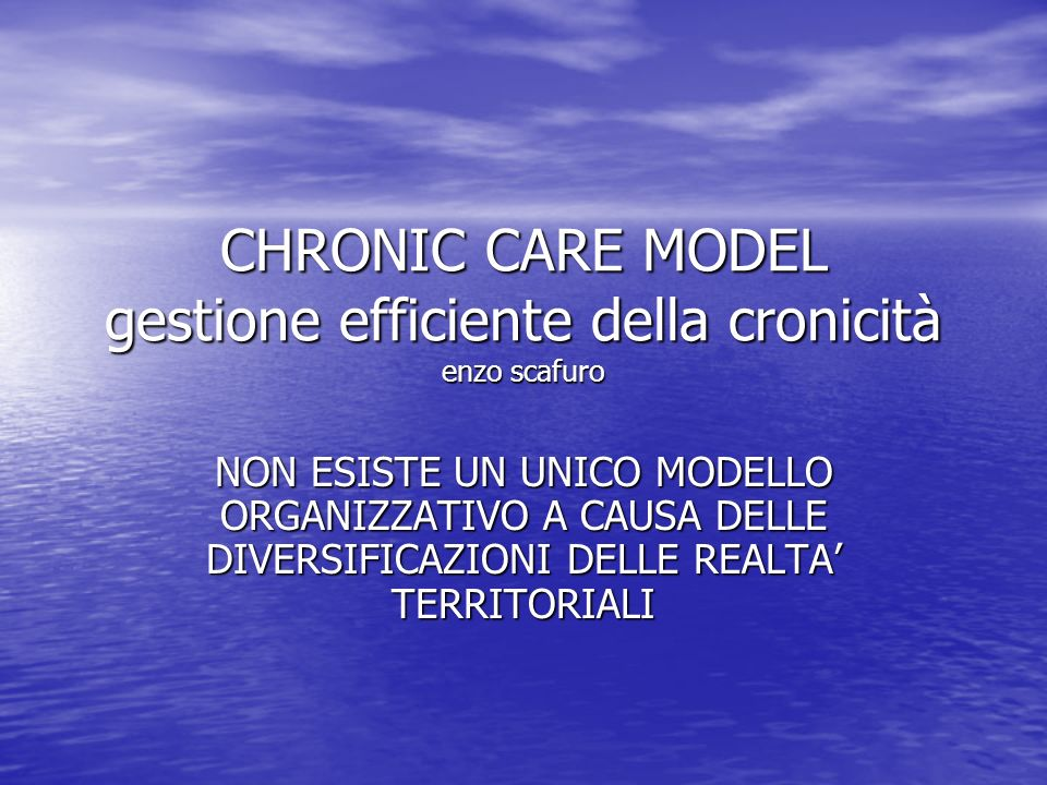 CHRONIC CARE MODEL gestione efficiente della cronicità enzo scafuro