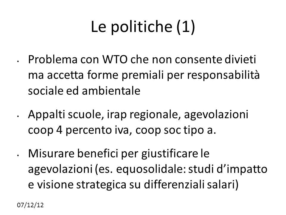 34343434 Le politiche (1) Problema con WTO che non consente divieti ma accetta forme premiali per responsabilità sociale ed ambientale.