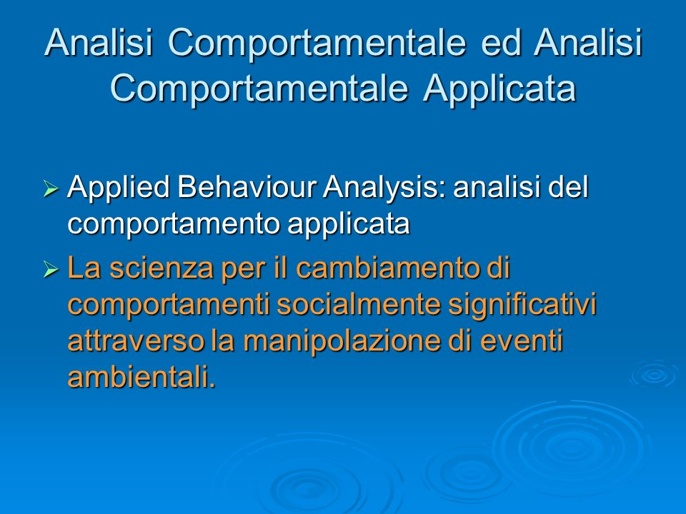 Analisi Comportamentale ed Analisi Comportamentale Applicata
