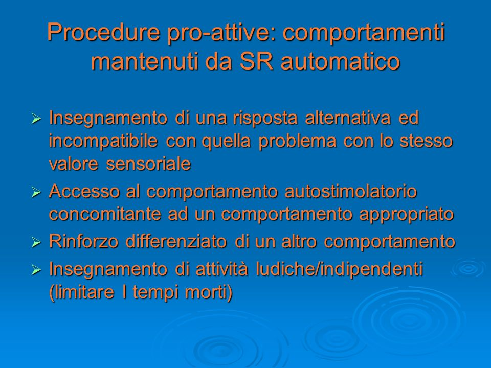Procedure pro-attive: comportamenti mantenuti da SR automatico
