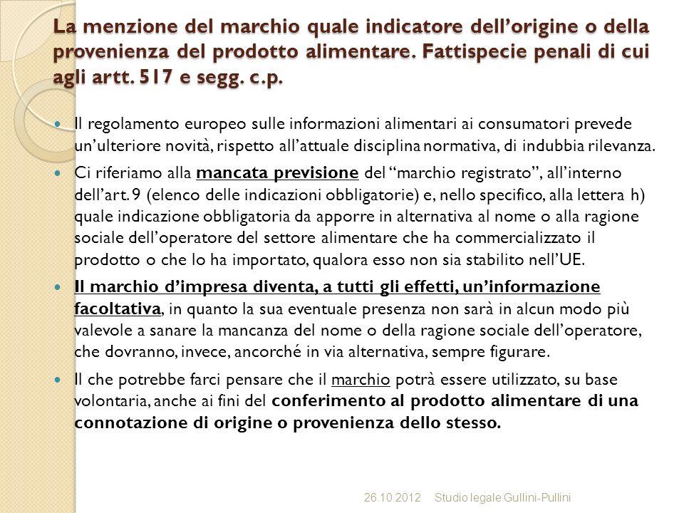 La menzione del marchio quale indicatore dell'origine o della provenienza del prodotto alimentare. Fattispecie penali di cui agli artt. 517 e segg. c.p.