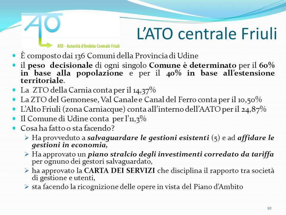 L'ATO centrale Friuli È composto dai 136 Comuni della Provincia di Udine.