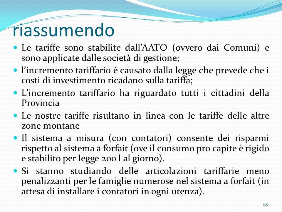 riassumendo Le tariffe sono stabilite dall'AATO (ovvero dai Comuni) e sono applicate dalle società di gestione;