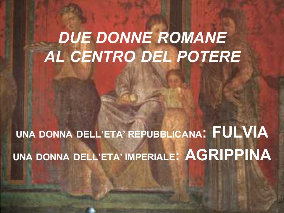 DUE DONNE ROMANE AL CENTRO DEL POTERE
